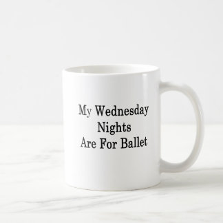 My Wednesday Nights Are For Ballet Coffee Mug
