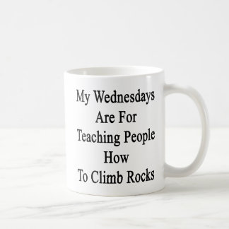 My Wednesdays Are For Teaching People How To Climb Coffee Mug