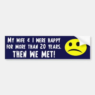 My Wife & I were happy Car Bumper Sticker