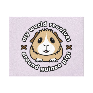 My World Revolves...Guinea Pig Canvas Print