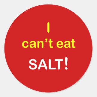 n83 - Food Alert ~ I CAN'T EAT SALT. Round Stickers