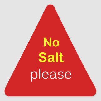 n86 - Food Request ~ NO SALT PLEASE. Triangle Stickers