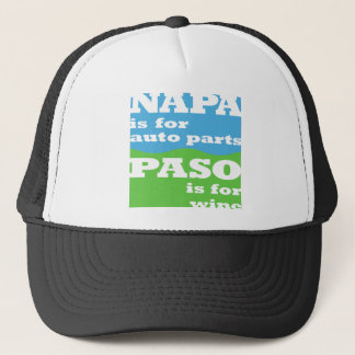 NAPA is for auto parts... PASO is for wine... Trucker Hat