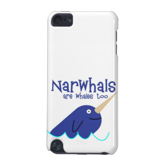 narwhals are whales too iPod touch (5th generation) cover