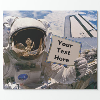 NASA Astronaut Holding Sign - Add Custom Text Wrapping Paper