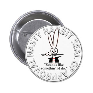 NASTY RABBIT SEAL OF APPROVAL 6 CM ROUND BADGE