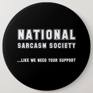 National Sarcasm Society 6 Cm Round Badge