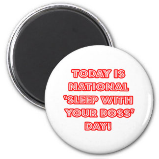 National 'Sleep With Your Boss' Day Refrigerator Magnet