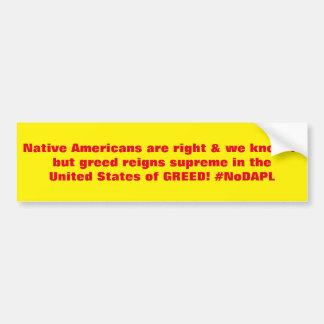 Native Americans are right #NoDAPL Bumper Sticker