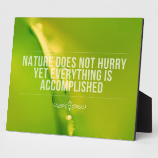 Nature Does Not Hurry | Inspirational Quote Plaque