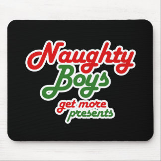 NAUGHTY BOYS GET MORE PRESENTS MOUSE PAD