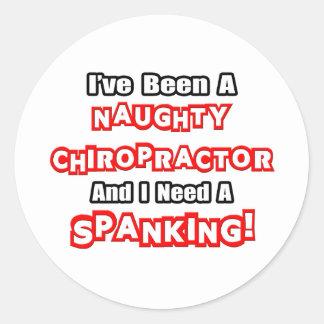 Naughty Chiropractor...Need a Spanking Round Sticker