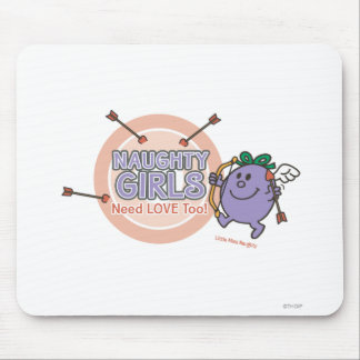 Naughty Girls Need Love Too! Mouse Pad