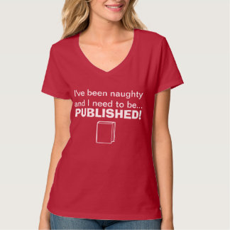 Naughty needs to be published T-Shirt