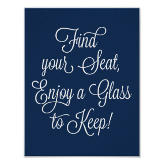 Navy Find Your Seat Enjoy a Glass to Keep Wedding Poster