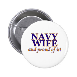 Navy Wife and Proud of It Pinback Buttons