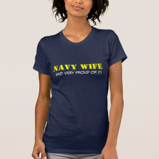 NAVY  WIFE  and very proud of it! T-shirt