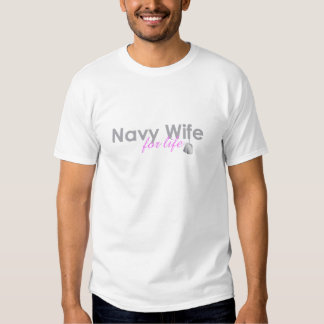 Navy Wife for Life T Shirt