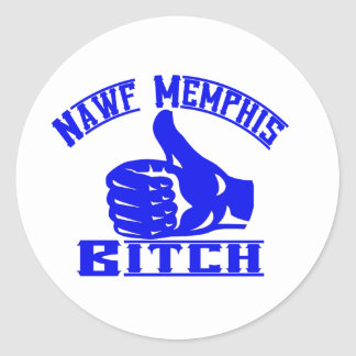 Nawf (North) Memphis B**** Classic Round Sticker