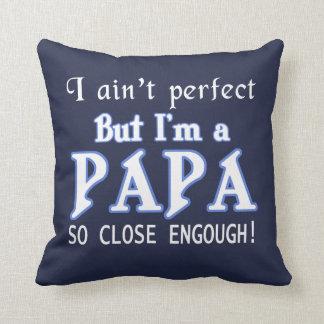 NEARLY PERFECT PAPA CUSHION