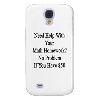Need Help With Your Math Homework No Problem If Yo Galaxy S4 Case