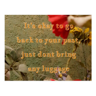 "Neutral Floral "" dont bring luggage tothe past Postcard"