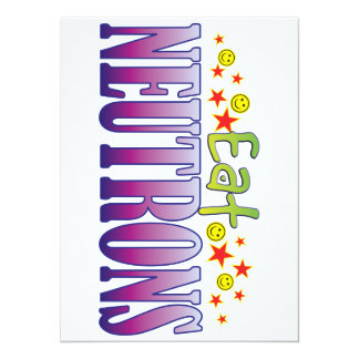 Neutrons Eat 14 Cm X 19 Cm Invitation Card