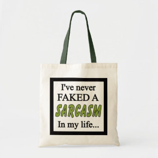 Never Faked a Sarcasm green Tote Bag