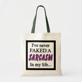 Never faked a Sarcasm purple Tote Bag
