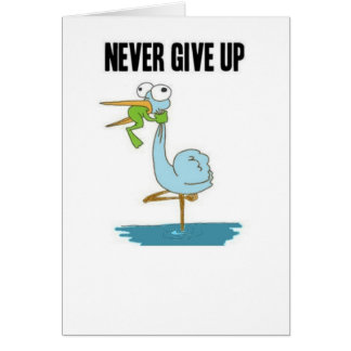 Never Give Up Insperational Design Card