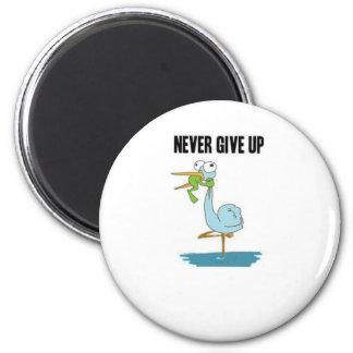 Never Give Up Insperational Design Magnet
