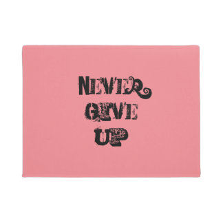 """""""Never Give Up.""""  Motivational Quote Doormat"""