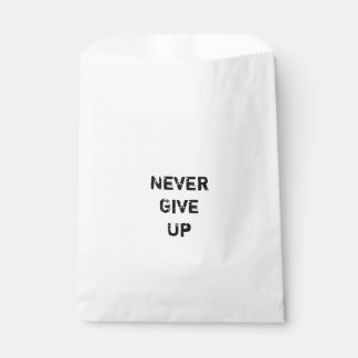 """""""Never Give Up.""""  Motivational Quote Favour Bags"""
