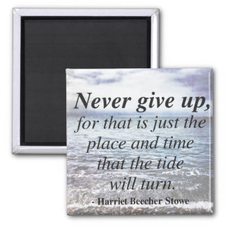 Never Give Up - Motivational Quote Magnet