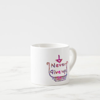 Never Giveup - Artistic Motivational presention Espresso Cups