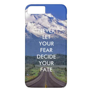 Never let your fear decide your fate iPhone 7 plus case