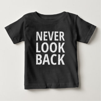 Never Look Back - Inspiring Retro Typography Baby T-Shirt