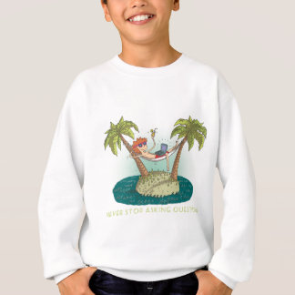 Never Stop Asking Questions Beach Guy Sweatshirt