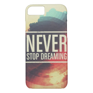 NEVER STOP DREAMING iPhone 8/7 CASE