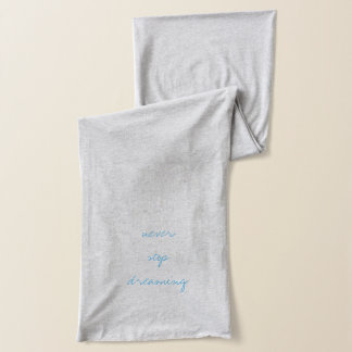 never stop dreaming scarf