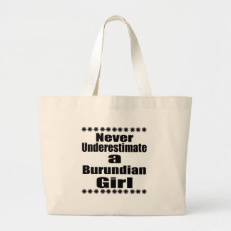 Never Underestimate A Burundian Girlfriend Large Tote Bag