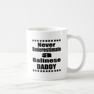 Never Underestimate Balinese Daddy Coffee Mug