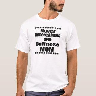 Never Underestimate Balinese Mom T-Shirt