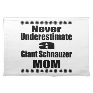 Never Underestimate Giant Schnauzer Mom Placemat