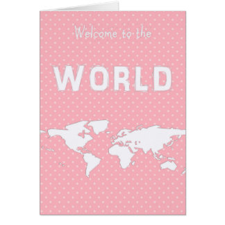 New baby -Welcome to the world pink polka map card