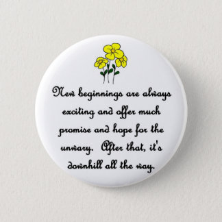 new-beginnings-are-always-exciting-and-offer-much 6 cm round badge
