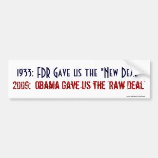 New Deal and the Raw Deal - Bumpersticker Bumper Sticker