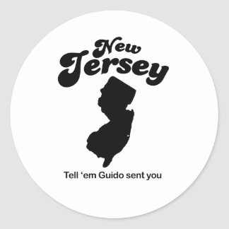 New Jersey - Tell em Guido sent you Round Sticker