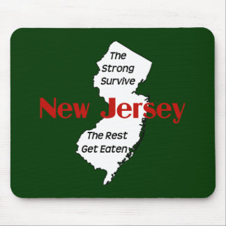 New Jersey: the strong survive; the rest get eaten Mouse Pad