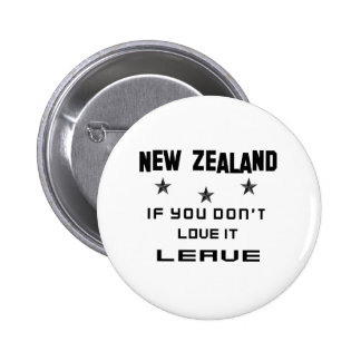 New Zealand If you don't love it, Leave 6 Cm Round Badge